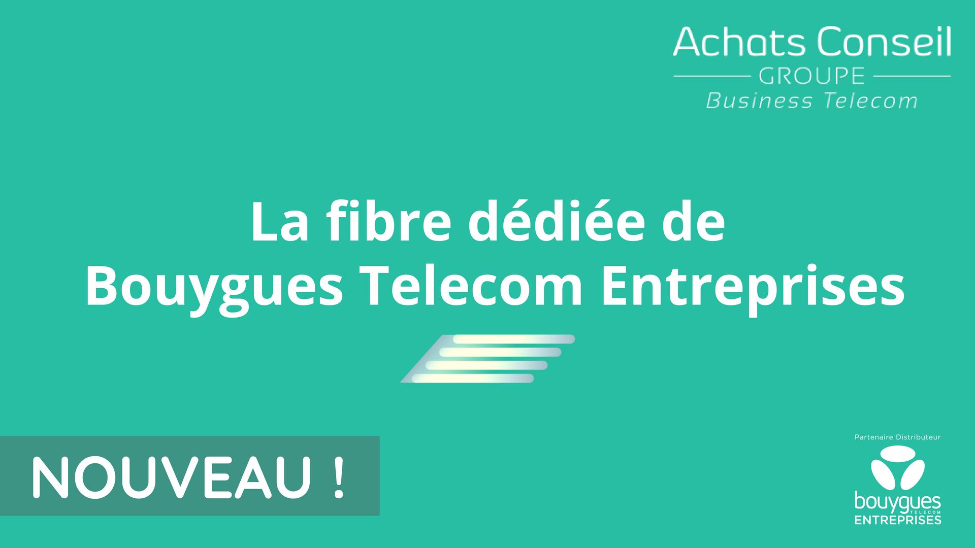 <b>Accès Internet</b><br>La fibre entreprise dédiée