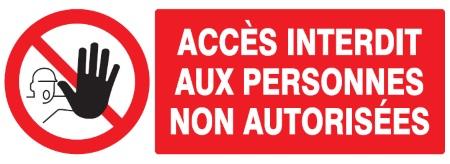 Panneau Rigide ACCES INTERDIT AUX PERSONNES NON AUTORISEES