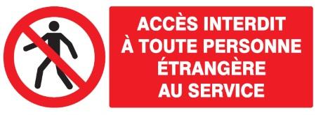 Panneau Rigide ACCES INTERDIT A TOUTE PERSONNE ETRANGERE AU SERVICE